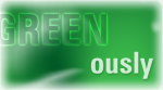 Greenously.com - GREEN as usually.